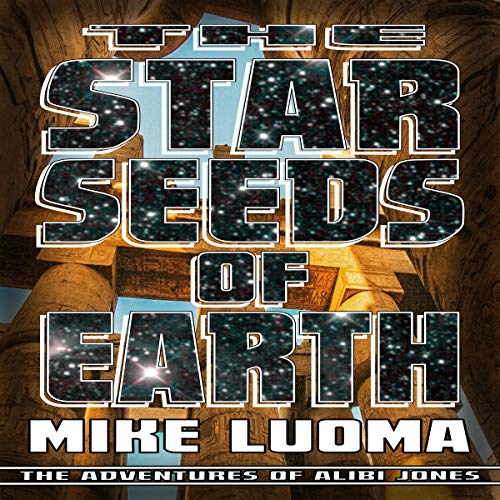 The Star Seeds of Earth Audiobook By Mike Luoma cover art