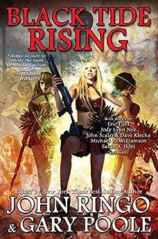 Black Tide Rising (Black Tide Rising Anthologies Book 1) by [John Ringo, Gary Poole]