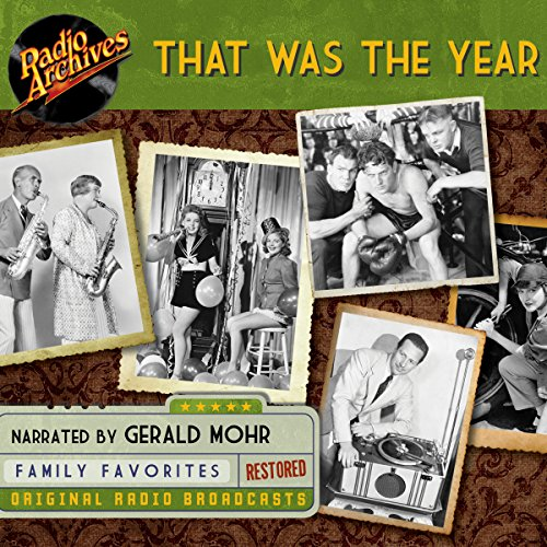 That Was the Year                   By:                                                                                                                                 Transcription Company of America                               Narrated by:                                                                                                                                 Gale Gordon,                                                                                        Jay Novello,                                                                                        Gerald Mohr                      Length: 9 hrs and 37 mins     Not rated yet     Overall 0.0