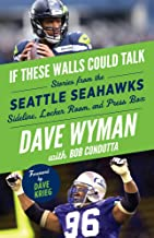 Best If These Walls Could Talk: Seattle Seahawks: Stories from the Seattle Seahawks Sideline, Locker Room, and Press Box Review