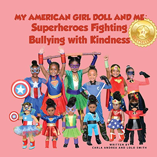 My American Girl Doll and Me: Superheroes Fighting Bullying with Kindness (English Edition)