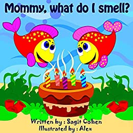 Children's books: Mommy What Do I Smell?: Beautiful illustrated picture book for kids, Value book for children, Early readers, Bedtime story for kids. Five Senses for Children
