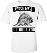 Touch Me & I'll Quill You Dangerous Porcupine Men's T-Shirt