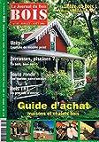 Le Journal Du Bois N°83 Juillet 2004 Guide D'Achat Maiosns Et Chalet Bois