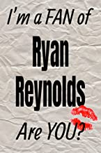 I'm a FAN of Ryan Reynolds Are YOU? creative writing lined journal: Promoting fandom and creativity through journaling…one day at a time (Actors series)