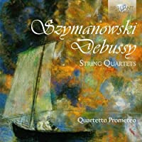 Debussy & Szymanowsky: String Quartets by Quartetto Prometeo