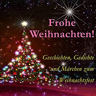 Frohe Weihnachten! Geschichten, Gedichte und Märchen zum Weihnachtsfest                   Autor:                                                                                                                                 div.                               Sprecher:                                                                                                                                 Jürgen Fritsche                      Spieldauer: 1 Std. und 41 Min.     Noch nicht bewertet     Gesamt 0,0