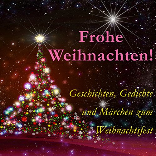 Kostenlose Bilder Frohe Weihnachten.Frohe Weihnachten Geschichten Gedichte Und Märchen Zum Weihnachtsfest