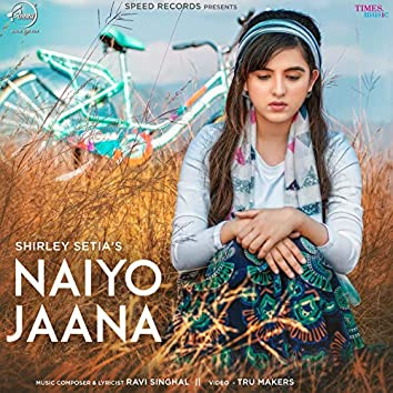 Naiyo Jaana - Single