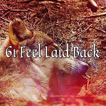 61 Feel Laid Back