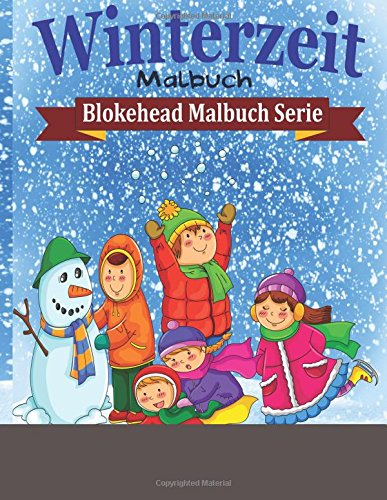 Winterzeit Malbuch (Blokehead  Malbuch Serie)