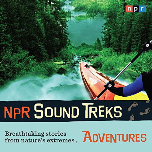 NPR Sound Treks: Adventures audiobook cover art