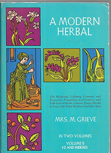 A Modern Herbal (Volume 2, I-Z and Indexes) by Grieve, Margaret (1971) Paperback