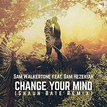Change Your Mind (feat. Sam Hezekiah) [Shaun Bate Remix]