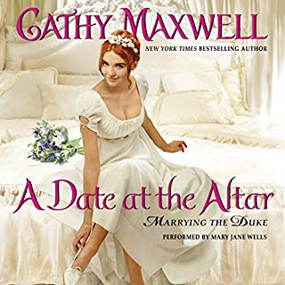 A Date at the Altar     Marrying the Duke              By:                                                                                                                                 Cathy Maxwell                               Narrated by:                                                                                                                                 Mary Jane Wells                      Length: 7 hrs and 37 mins     87 ratings     Overall 4.6