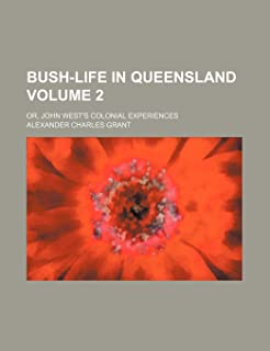 Bush-Life in Queensland; Or, John West's Colonial Experiences Volume 2
