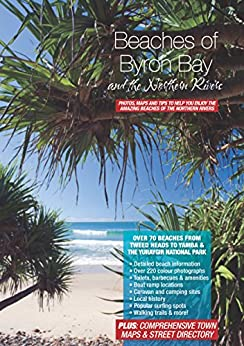 Beaches of Byron Bay and the Northern Rivers by [Peter Henry, Manuela Henry]