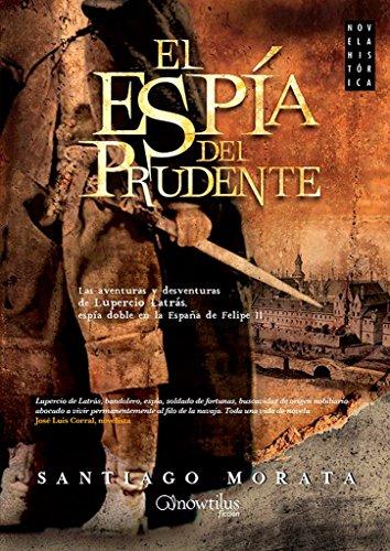 El espía del Prudente (Novela Histórica)