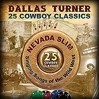 25 Cowboy Classics: Nevada Slim - Singing Songs