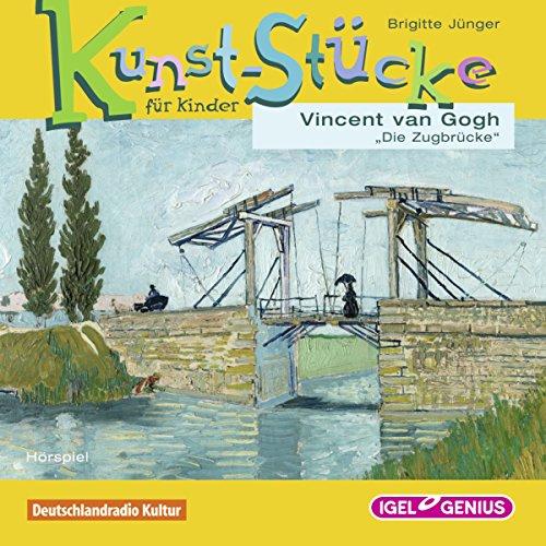 Couverture de Vincent van Gogh - Die Zugbrücke