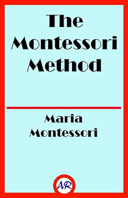 The Montessori Method (Illustrated) (English Edition)