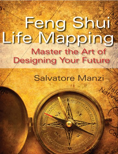 Feng Shui Life Mapping: Master the Art of Designing your Future (English Edition)