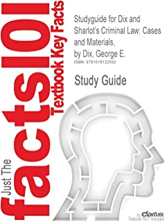 Studyguide for Dix and Sharlot's Criminal Law: Cases and Materials, by Dix, George E., ISBN 9780314180193