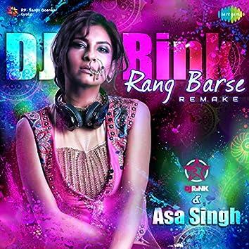 Rang Barse Remake - DJ Rink And Asa Singh