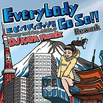 Everybody Go So!! (Rework) [DJ KAYA Remix]