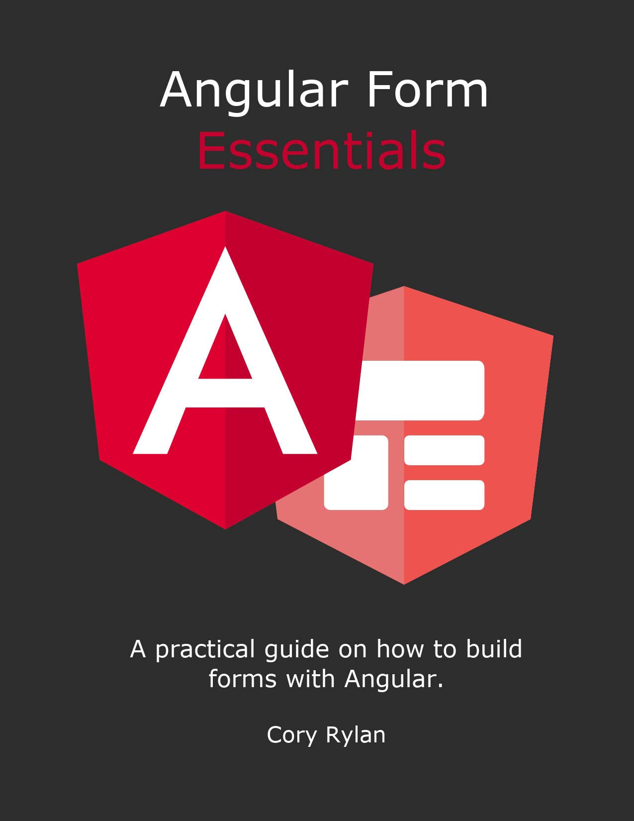 Angular Form Essentials: Learn the essentials to get started creating forms with Angular!