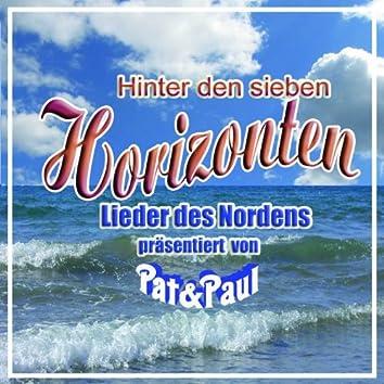 Hinter den sieben Horizonten (Lieder des Nordens präsentiert von Pat & Paul)