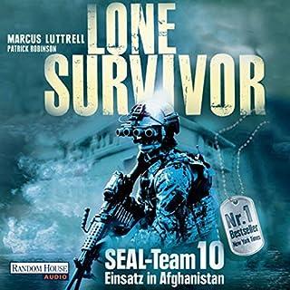 Lone Survivor- SEAL-Team 10     Einsatz in Afghanistan              Autor:                                                                                                                                 Marcus Luttrell,                                                                                        Patrick Robinson                               Sprecher:                                                                                                                                 Frank Arnold                      Spieldauer: 12 Std. und 44 Min.     283 Bewertungen     Gesamt 4,5