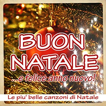 Buon Natale... e Felice Anno Nuovo (Le piu' belle canzoni di Natale)