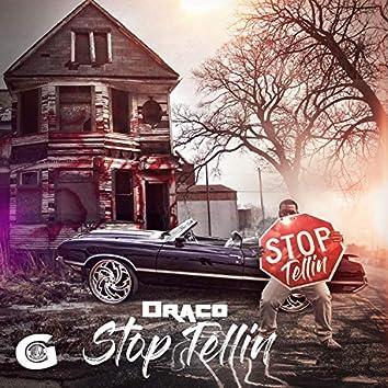 Stop Tellin'