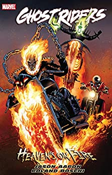 Ghost Riders: Heaven's On Fire (Ghost Riders: Heaven's on Fire (2009)) by [Jason Aaron, Roland Boschi, Greg Land]