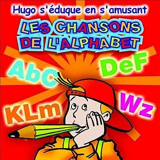 Couverture de Les chansons de l'alphabet - Hugo s'éduque en s'amusant