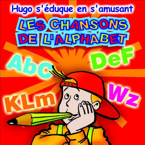 Les chansons de l'alphabet - Hugo s'éduque en s'amusant  audiobook cover art