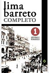 """Lima Barreto Completo I: Sátiras e Romances Completos. Inclui """"Triste fim de Policarpo Quaresma"""", """"Os Bruzundangas"""" e mais 6 obras (Edição Definitiva) eBook Kindle"""