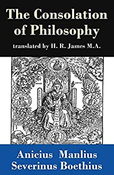 The Consolation of Philosophy (translated by H. R. James M.A.) by [Anicius Manlius Severinus Boethius, H. R. James]
