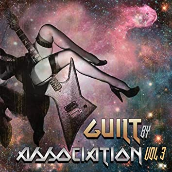Guilt By Association Vol. 3