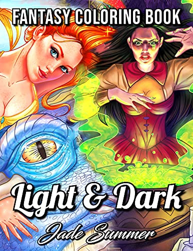 Light and Dark Fantasy: A Fantasy Coloring Book for Adults with Dragons, Fairies, Mermaids, Unicorns, Vampires, Witches, and More!
