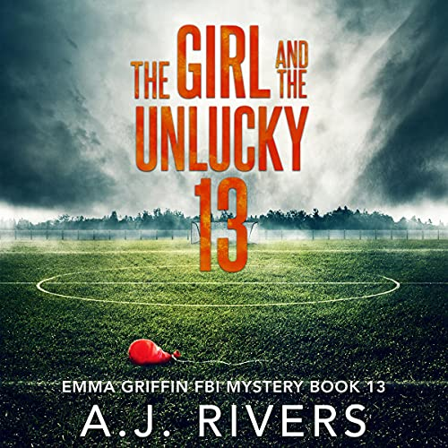 The Girl and the Unlucky 13 Audiobook By A.J. Rivers cover art