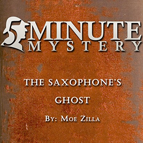 5 Minute Mystery - The Saxophone's Ghost audiobook cover art