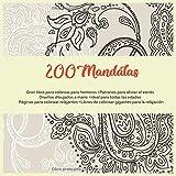 200 Mandalas Gran libro para colorear para hombres - Patrones para aliviar el estrés - Diseños dibujados a mano - Ideal para todas las edades - ... de colorear gigantes para la relajación