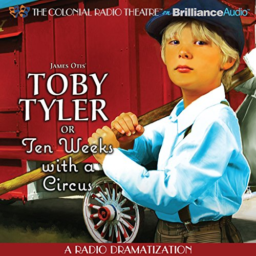 Toby Tyler or Ten Weeks with a Circus audiobook cover art
