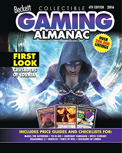 Compare Textbook Prices for Beckett Collectible Gaming Almanac 2016: A Comprehensive Price Guide to Gaming and Non-sports Cards 6 Edition ISBN 9781936681082 by Beckett Media, Llc