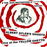 Albert Ayler's Ghosts Live at the Yellow Ghetto [Analog]