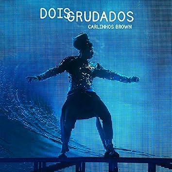 Dois Grudados (feat. Arnaldo Antunes)