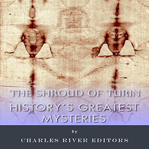 History's Greatest Mysteries: The Shroud of Turin audiobook cover art