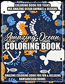 Amazing Ocean Coloring Book: An Teens Marine Life, Ocean Magic Life, Beach, Sea Animals Life, Relaxing coloring books Ocean Coloring Book, Teen Coloring Beautiful Underwater Scenes for Relaxation Creative Coloring Book Starfish, & Complex Underwater